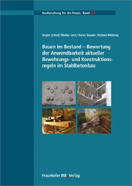 Bauen im Bestand - Bewertung der Anwendbarkeit aktueller Bewehrungs- und Konstruktionsregeln im Stahlbetonbau