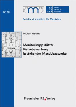 Monitoringgestützte Risikobewertung bestehender Massivbauwerke