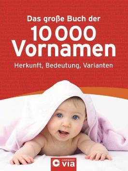 Das große Buch der 10.000 Vornamen