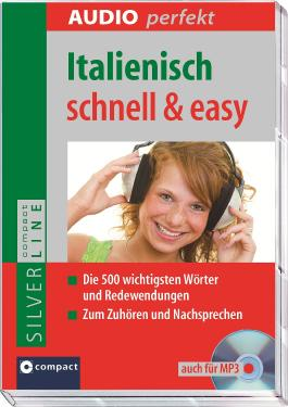 Italienisch schnell & easy: Vokabeltrainer / Wortschatztrainer auf CD mit Begleitbuch. Die 500 wichtigsten Wörter und Redewendungen. Compact SilverLine