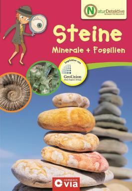 Naturdetektive: Steine, Minerale & Fossilien
