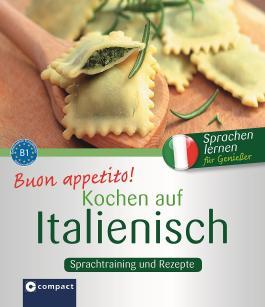 Buon appetito! Kochen auf Italienisch