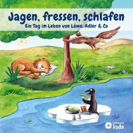 Jagen, fressen, schlafen - Ein Tag im Leben von Löwe, Adler & Co.