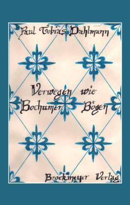 Verwegen wie Bochumer Bögen