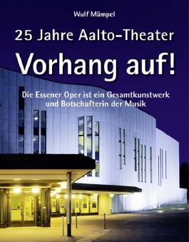 Vorhang auf! 25 Jahre Aalto-Theater