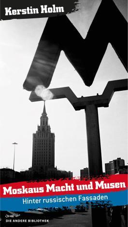 Moskaus Macht und Musen
