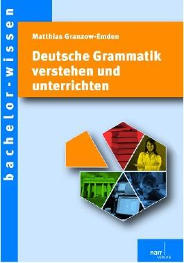 Deutsche Grammatik verstehen und unterrichten