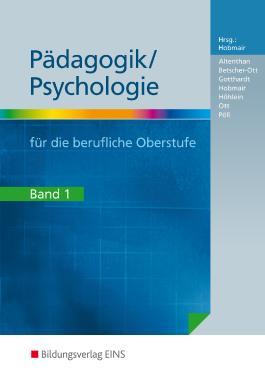 Pädagogik/Psychologie für die berufliche Oberstufe. Bd.1