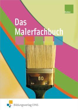 Das Malerfachbuch. Lehr-/Fachbuch / Das Malerfachbuch