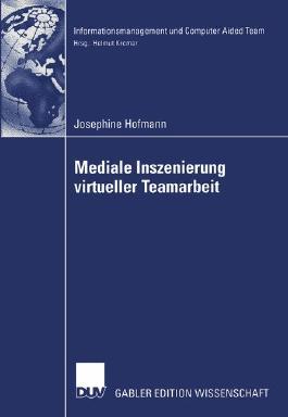 Mediale Inszenierung virtueller Teamarbeit