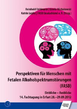 Perspektiven für Menschen mit Fetalen Alkoholspektrumstörungen (FASD)
