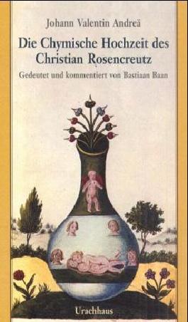 Die chymische Hochzeit des Christian Rosencreutz