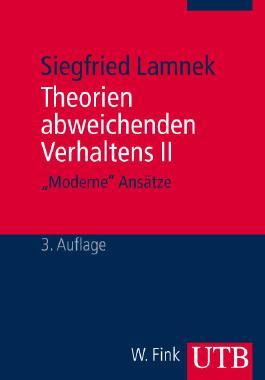 """Theorien abweichenden Verhaltens II - """"Moderne"""" Ansätze"""