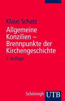 Allgemeine Konzilien - Brennpunkte der Kirchengeschichte