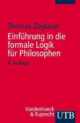 Einfuehrung in Die Formale Logik Fuer Philosophen