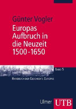 Europas Aufbruch in die Neuzeit, 1500-1650