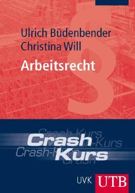 Crash-Kurs Arbeitsrecht