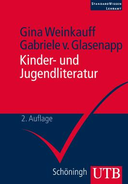 Kinder- und Jugendliteratur. StandardWissen Lehramt (UTB M (Medium-Format))
