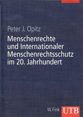 Menschenrechte und Internationaler Menschenrechtsschutz im 20. Jahrhundert