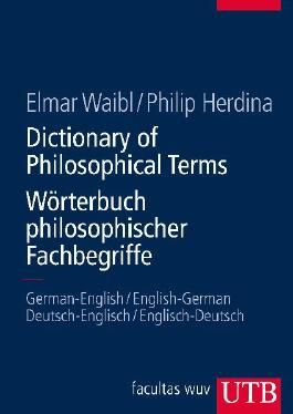 Dictionary of Philosophical Terms // Wörterbuch philosophischer Fachbegriffe
