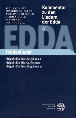 Kommentar zu den Liedern der Edda / Heldenlieder - Helgakvida Hundingsbana I, Helgakvida Hiorvardssonar, Helgakvida Hundingsbana II