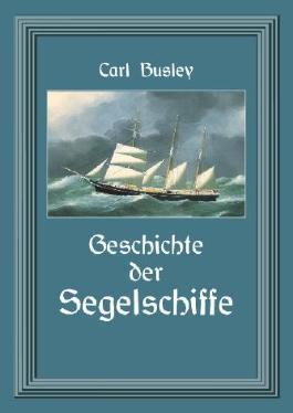Geschichte der Segelschiffe: Die Entwicklung des Segelschiffes