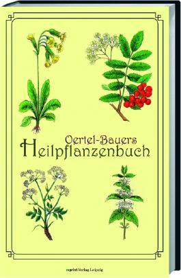 Oertel-Bauers Heilpflanzenbuch
