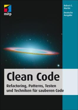 Clean Code - Refactoring, Patterns, Testen und Techniken für sauberen Code