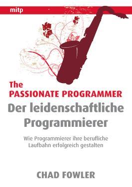 The Passionate Programmer - Der leidenschaftliche Programmierer