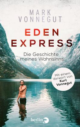 Eden-Express: Die Geschichte meines Wahnsinns