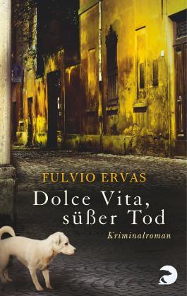 Dolce Vita, süßer Tod: Kriminalroman (Inspektor Stucky)