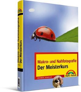 Makro-und Nahfotografie - Der Meisterkurs