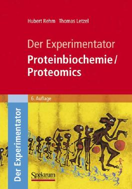 Der Experimentator: Proteinbiochemie/Proteomics