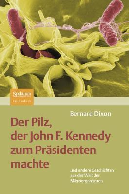 Der Pilz, Der John F. Kennedy Zum Prasidenten Machte