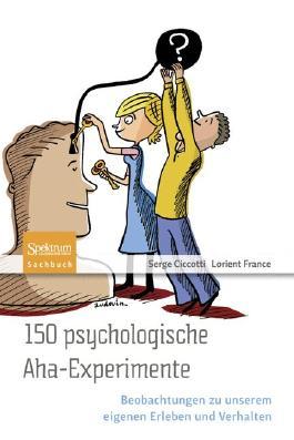 150 psychologische Aha-Experimente