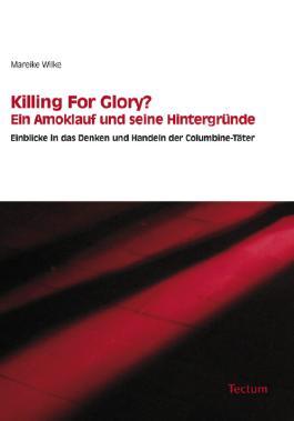 Killing For Glory? Ein Amoklauf und seine Hintergründe