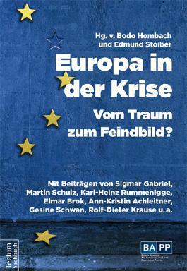 Europa in der Krise – Vom Traum zum Feindbild?