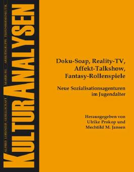 Doku-Soap, Reality-TV, Affekt-Talkshow, Fantasy-Rollenspiele
