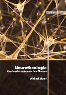Neurotheologie – Hirnforscher erkunden den Glauben