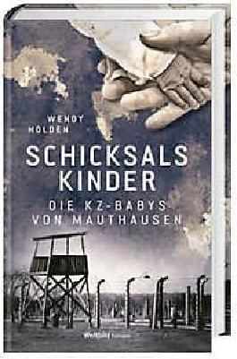Schicksalskinder - Die KZ-Babys von Mauthausen