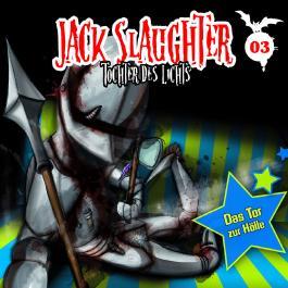 Jack Slaughter - Tochter des Lichts 03. Das Tor zur Hölle