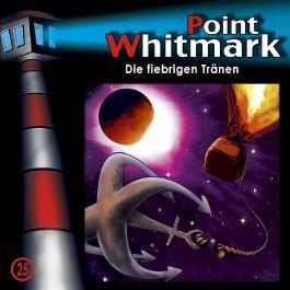 Point Whitmark 25 - Die fiebrigen Tränen