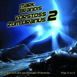 Mark Brandis / Vorstoß zum Uranus 2 (Teil 2 von 2)
