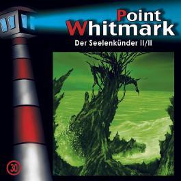 Point Whitmark - CD / 30: Der Seelenkünder (Teil 2 von 2)