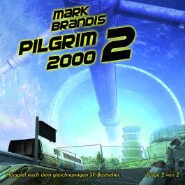 Mark Brandis / Pilgrim 2000 (Teil 2 von 2)