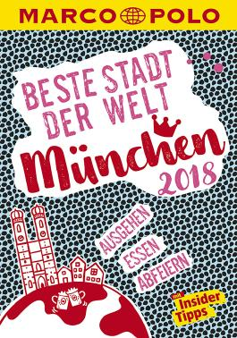 MARCO POLO Beste Stadt der Welt - München 2018 (MARCO POLO Cityguides)