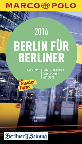 MARCO POLO Cityguide Berlin für Berliner 2016