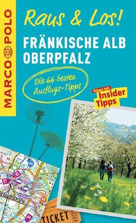 MARCO POLO Raus & Los! Fränkische Alb, Oberpfalz