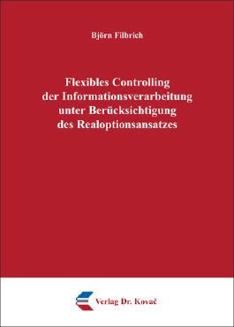 Flexibles Controlling der Informationsverarbeitung unter Berücksichtigung des Realoptionsansatzes