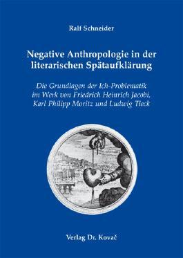 Negative Anthropologie in der literarischen Spätaufklärung